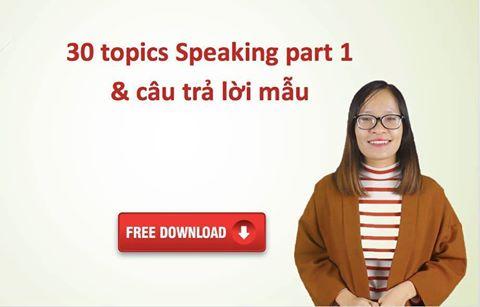 30 topics Speaking part 1 và câu trả lời tham khảo
