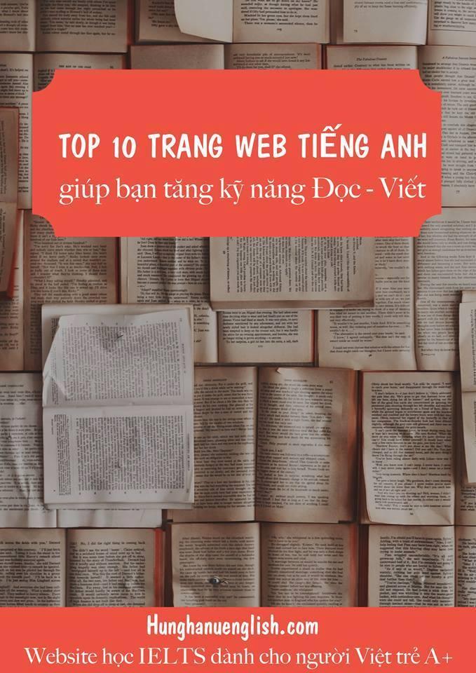 TOP 10 TRANG WEB TIẾNG ANH GIÚP BẠN TĂNG KỸ NĂNG ĐỌC - VIẾT