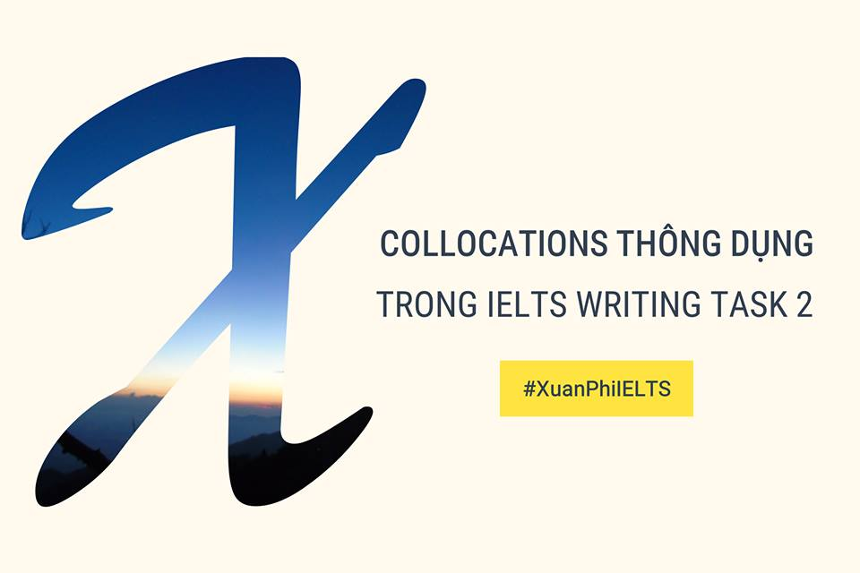 COLLOCATIONS THÔNG DỤNG TRONG IELTS WRITING TASK 2