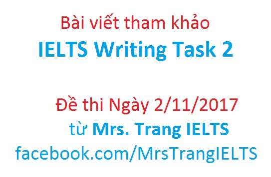 CẬP NHẬT ĐỀ IELTS WRITING 02/11/2017 Task 2