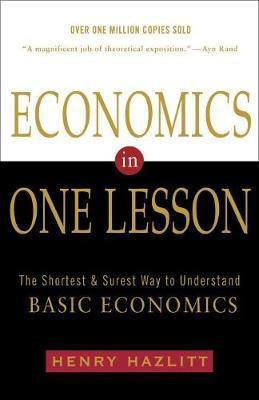 Economics In One Lesson - Henry Hazlitt
