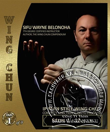 IP Man Style Wing Chun Steps 1-108 by Sifu Wayne Belonoha - front  cover 1