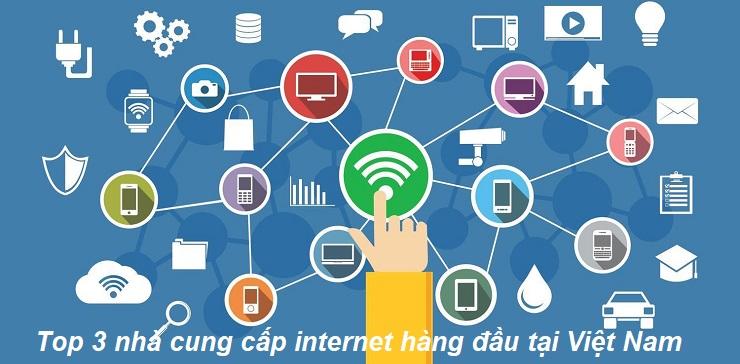 Top 3 nhà cung cấp internet hàng đầu tại Việt Nam