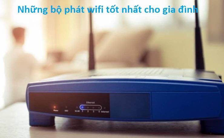 bộ phát wifi tốt nhất cho gia đình