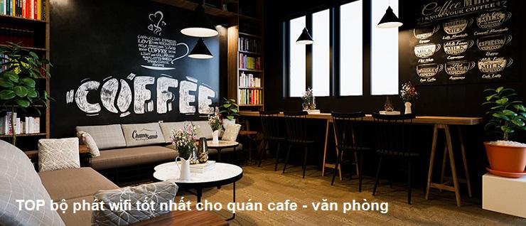 bộ phát wifi tốt nhất dành cho quán cafe - văn phòng