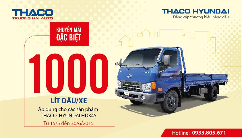 Tặng 1000 lít dầu cho khách hàng mua xe tải Thaco HD345 từ 15/5/2015 đến 30/6/2015