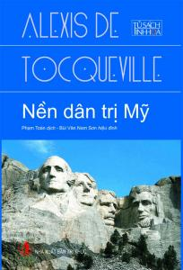 Alexis de Tocqueville và sự trầm tư về nền dân trị (Phần 1)