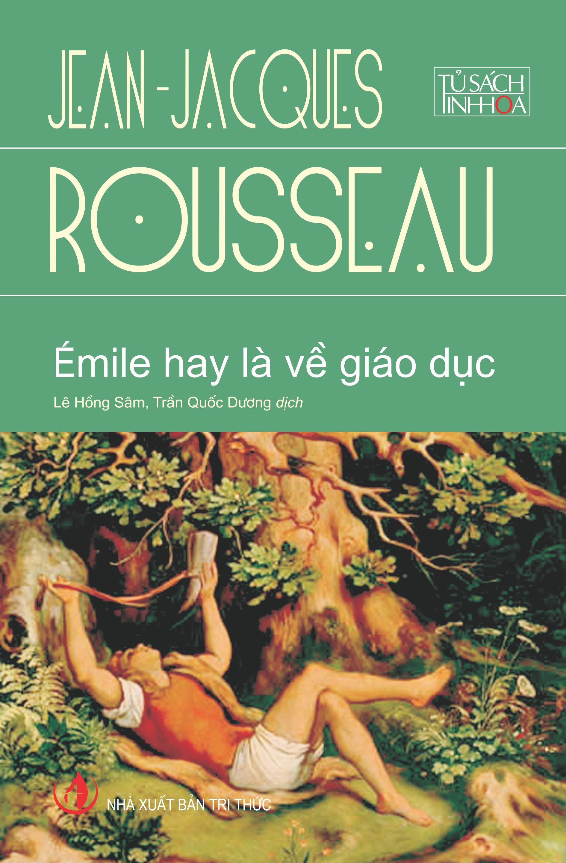 """""""Émile hay là về giáo dục"""" - Một triết lý giáo dục nhân bản: Dạy và học làm người"""