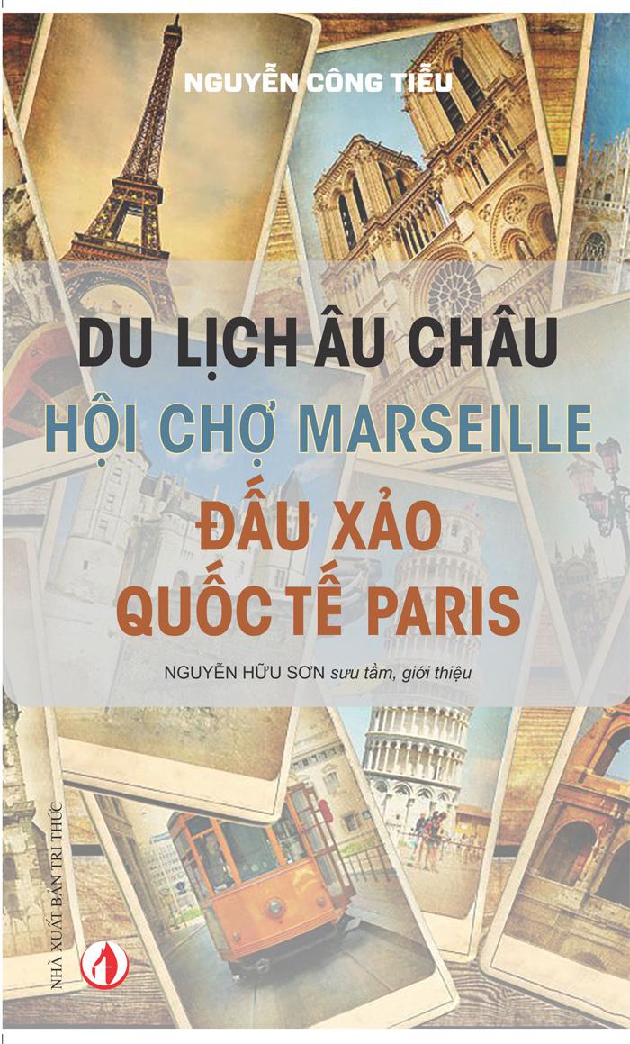 Hội thảo giới thiệu sách DU LỊCH CHÂU ÂU – HỘI CHỢ MARSEILLE – ĐẤU XẢO QUỐC TẾ PARIS