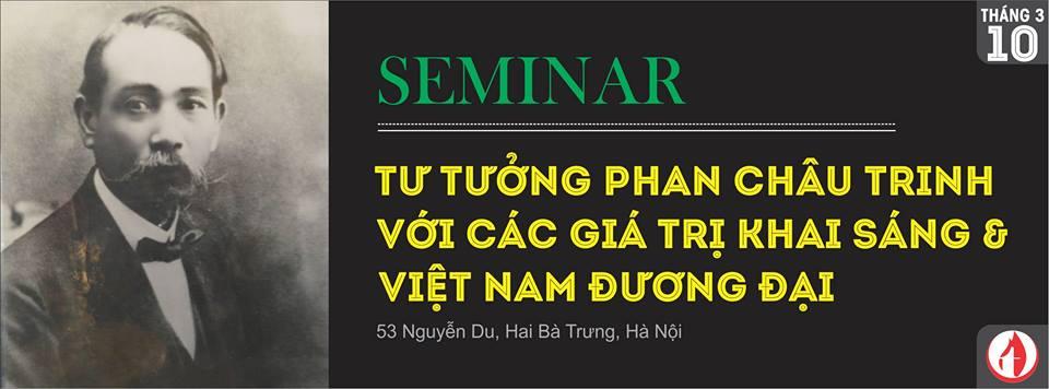 SEMINAR: Tư tưởng Phan Châu Trinh với các giá trị Khai Sáng & Việt Nam đương đại