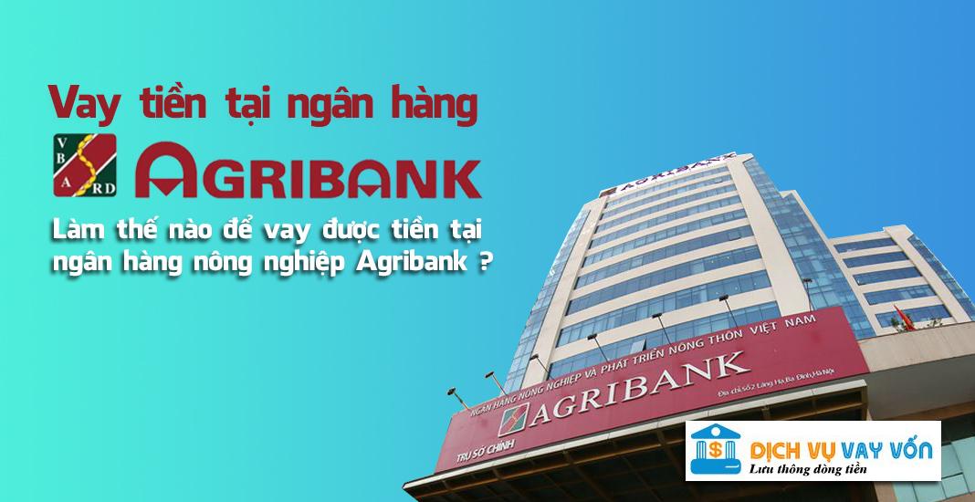 Vay tiền tại ngân hàng Agribank