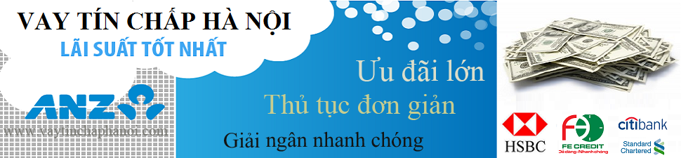 Vay tín chấp tại Hà Nội