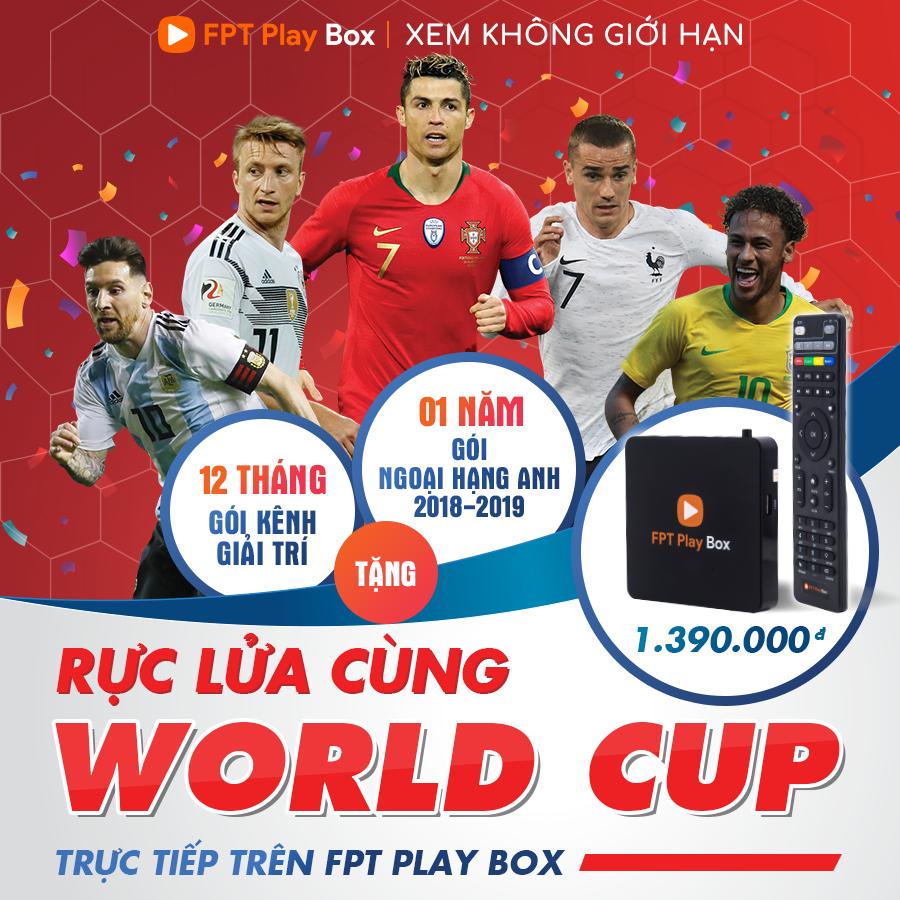 [NÓNG] FPT PLAY BOX chính thức phát sóng World Cup 2018
