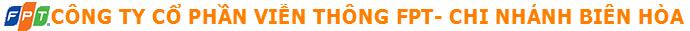 Công ty CP Viễn Thông FPT Chi Nhánh Biên Hòa