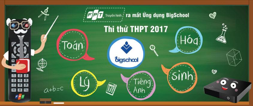 Truyền Hình FPT ra mắt ứng dụng thi thử THPT Quốc Gia - BigSchool