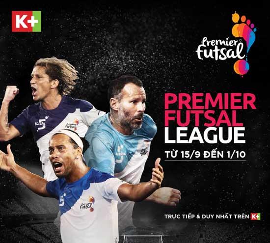 Truyền hình K+ độc quyền phát sóng giải đấu Premier Futsal 2017