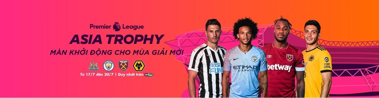 Lắp đặt K+ tháng 7 xem Premier League Asia Trophy 2019