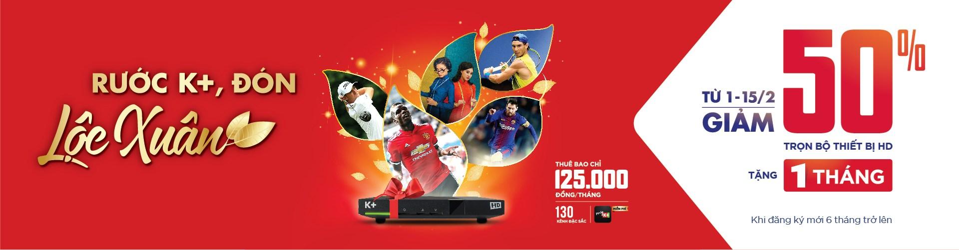 Truyền hình K+ khuyến mại giảm 50% giá đầu thu dịp Tết 2018