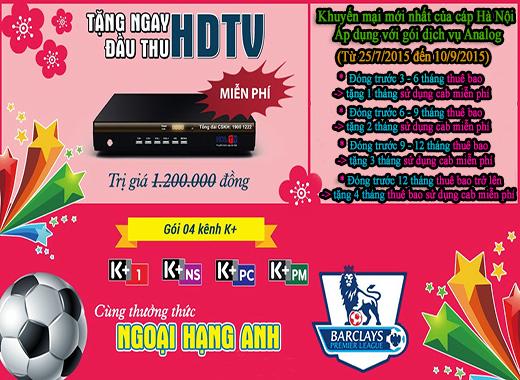 Khuyến mại HOT tháng 7/2015 từ truyền hình cáp Hà Nội