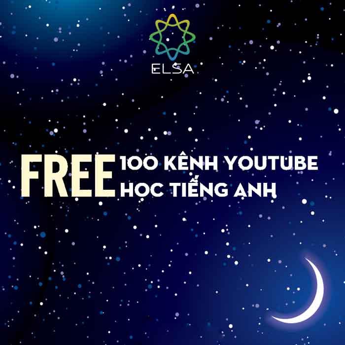 100 KÊNH YOUTUBE HỌC TIẾNG ANH FREE, TỐT NHẤT TRÁI ĐẤT+ SAO HỎA!!!