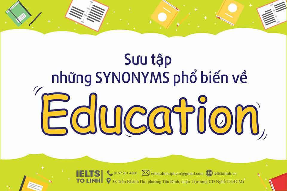 SƯU TẬP NHỮNG SYNONYMS PHỔ BIẾN VỀ EDUCATION