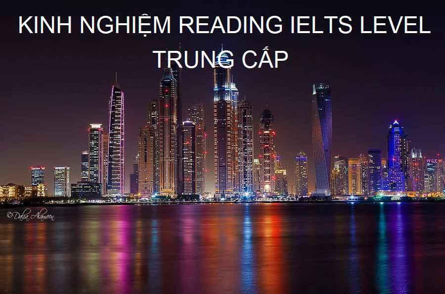 KINH NGHIỆM LÀM READING IELTS LEVEL TRUNG CẤP
