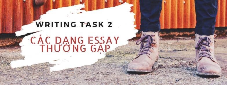 5 DẠNG ĐỀ PHỔ BIẾN CỦA IELTS WRITING TASK 2 HIỆN NAY