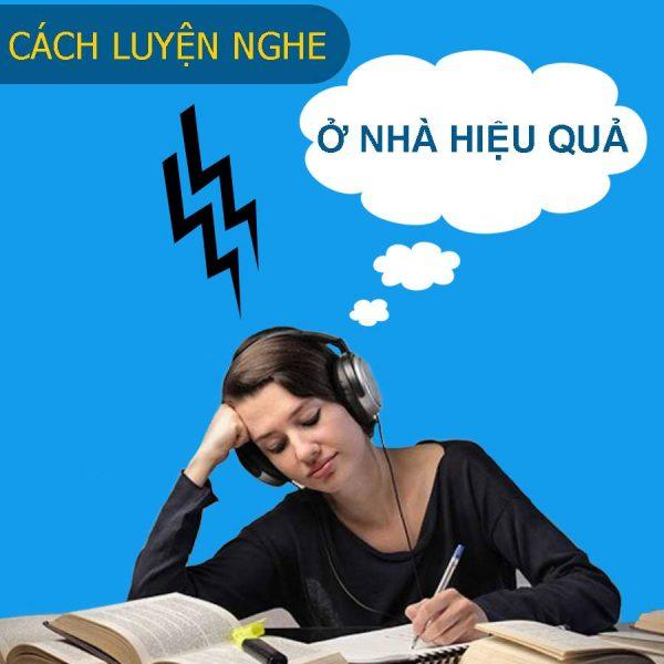5 CÁCH LUYỆN LISTENING TẠI NHÀ