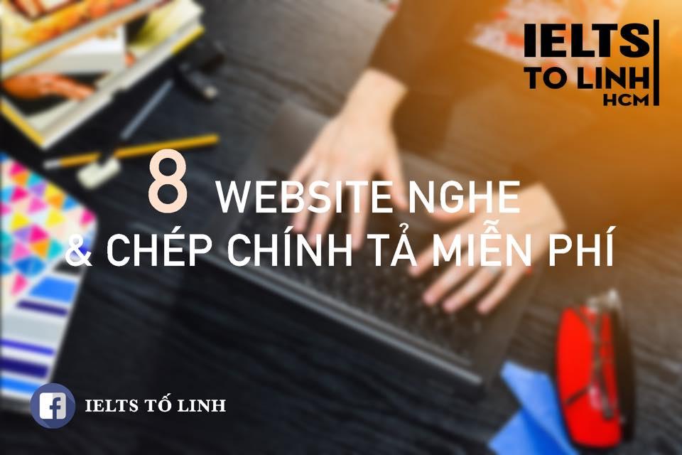 PHƯƠNG PHÁP LUYỆN NGHE VÀ 8 WEBSITE LUYỆN NGHE VÀ CHÉP CHÍNH TẢ MIỄN PHÍ