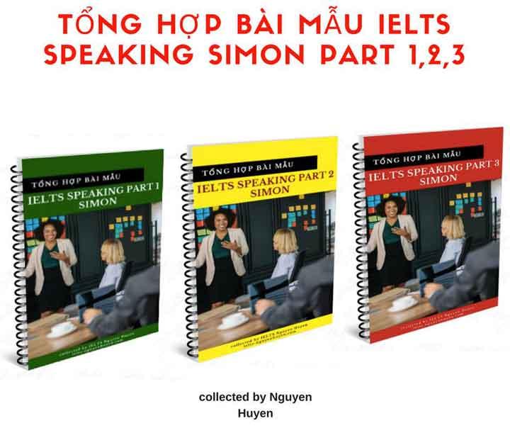 EBOOK TỔNG HỢP BÀI MẪU IELTS SPEAKING SIMON PART 1,2,3