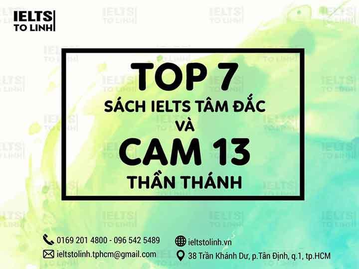 TOP 7 SÁCH IELTS TÂM ĐẮC & CAM 13 THẦN THÁNH