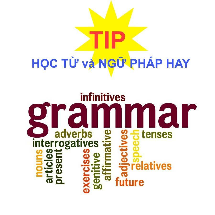 Tip học từ và ngữ pháp hay