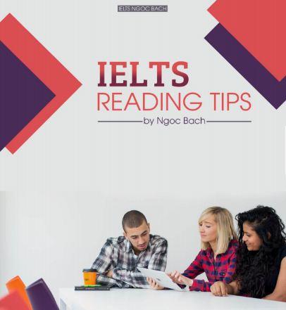 Mẹo nhỏ & đơn giản giúp các bạn giải quyết các bài IELTS Reading dễ dàng hơn rất nhiều