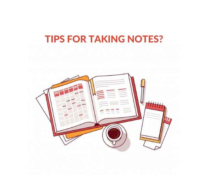 TIPS FOR TAKING NOTES?