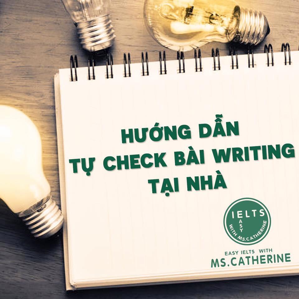HƯỚNG DẪN TỰ CHECK BÀI WRITING TẠI NHÀ