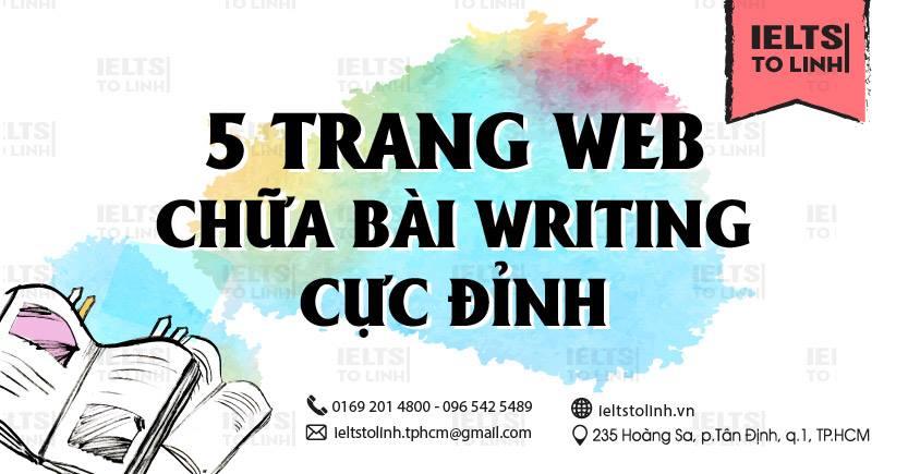 TOP 5 TRANG WEB SỬA BÀI WRITING CỰC ĐỈNH