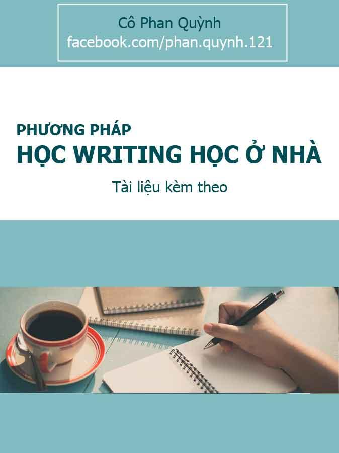 Chia sẻ phương pháp học writing học ở nhà (ở mức độ cần và có)