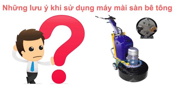 Những lưu ý khi sử dụng máy mài sàn bê tông